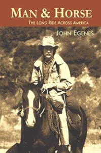 Man & Horse: The Long Ride Across America by John Egenes