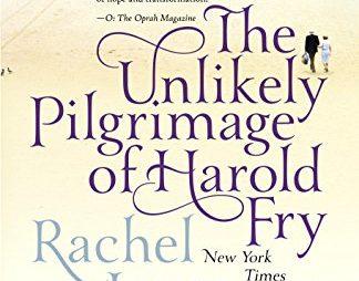 The Unlikely Pilgrimage of Harold Fry: A Novel by Rachel Joyce